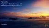 Rash ID - Progressive Music Showcase 021 (Melodic Progressive House Mix)