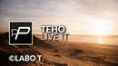 Teho Live It Original Mix