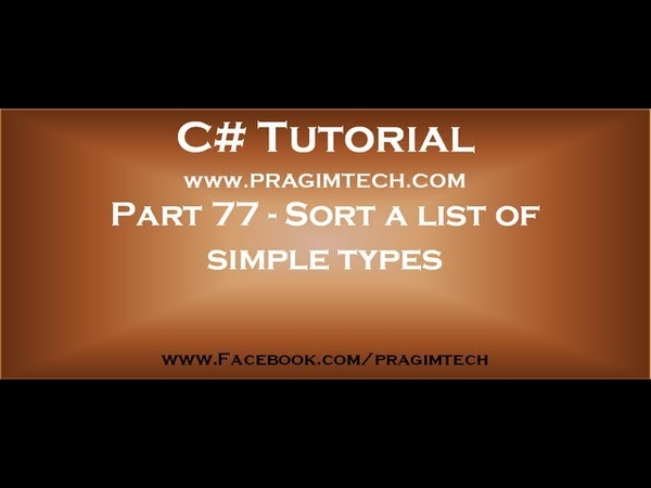 Part 77 Sort a list of simple types in c