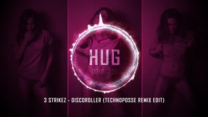 3 Strikez - Discoroller (Technoposse Remix Edit)