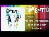 King Kong &amp The D'Jungle Girls - Boom Boom Dollar (Boom Boom Mix) That's EURO BEAT 13-01