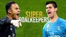 Navas Courtois ● Super Goalkeepers ● Best Saves Show 2019 | HD