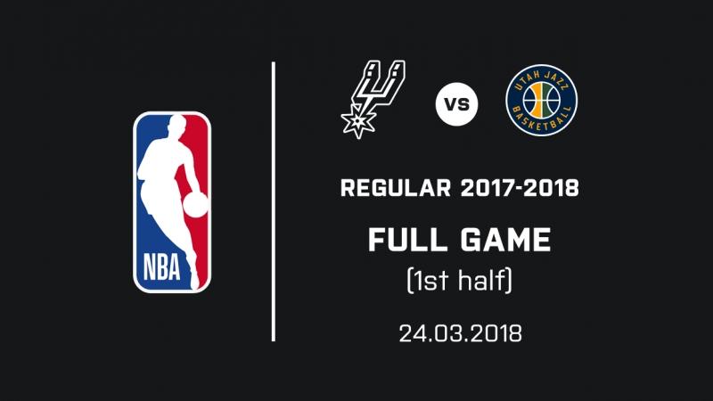 [1] Spurs vs Jazz Full Game (24.03.2018)