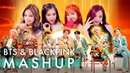 BTS BLACKPINK Idol Fire Forever Young As If It's Your Last ft Not Today Boombayah MASHUP