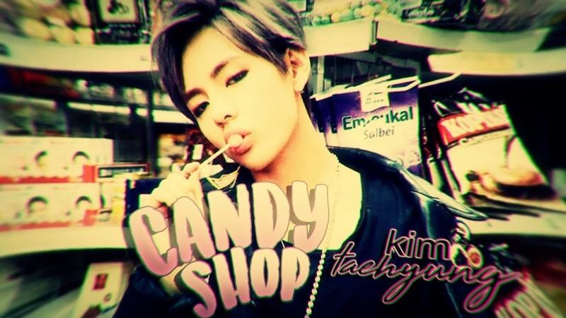 「Taehyung」 ─ Candyshop [fmv]