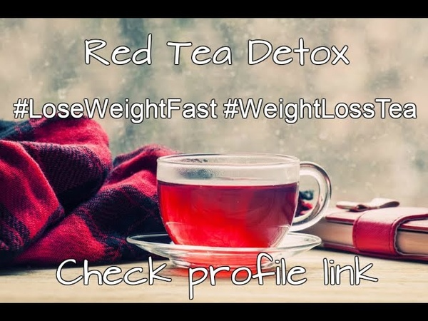 Red Tea Detox program 100 % Lose weight fast fat burning tea