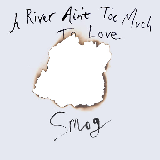 Smog альбом A River Ain't Too Much To Love