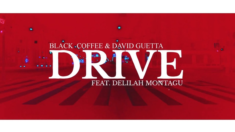 Black Coffee David Guetta - Drive (feat. Delilah Montagu) (Lyric Video)