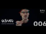 Quivver - BPA Music #006 05.09.2018