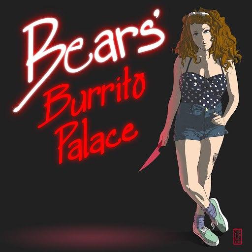 bears альбом Burrito Palace