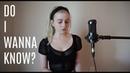 Do I Wanna Know - Arctic Monkeys Holly Henry Cover