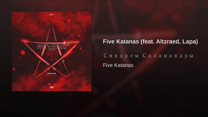 Five Katanas feat Altzraed Lapa