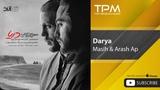 Masih &amp Arash Ap - Darya (