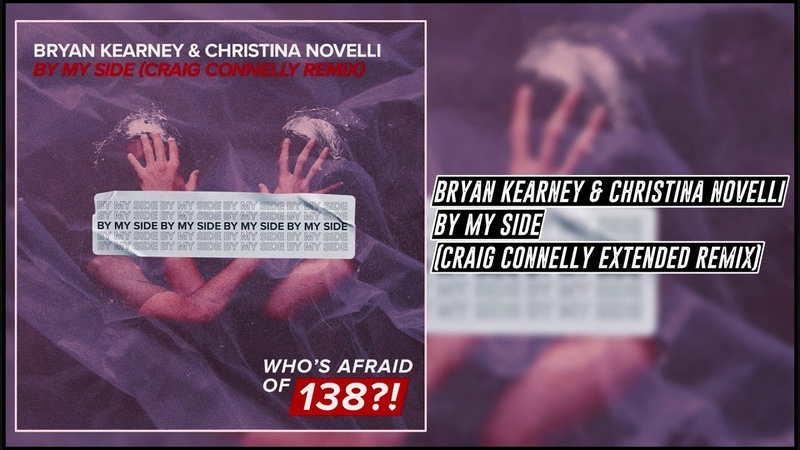 Bryan Kearney Christina Novelli - By My Side (Craig Connelly Extended Remix) [WAO 138!]