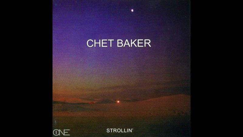 Chet Baker – Strollin' (Full Album)