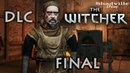 The Witcher Прохождение DLC 3: Клыкач (Финал)