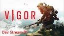 Vigor - 🔪 Dev Stream 01