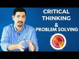 Critical Thinking and Problem Solving Make Better Decisions