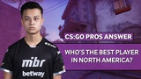 CSGO Pros Answer Who's The Best Player In North America