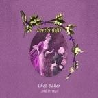 Chet Baker альбом Lovely Gifts