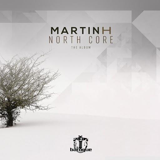 Martin H альбом North Core