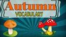 Осень в английском языке. Autumn. English Vocabulary for Children.