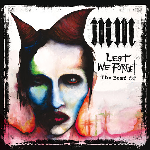 Marilyn Manson альбом Lest We Forget (The Best Of) (International Version Explicit)