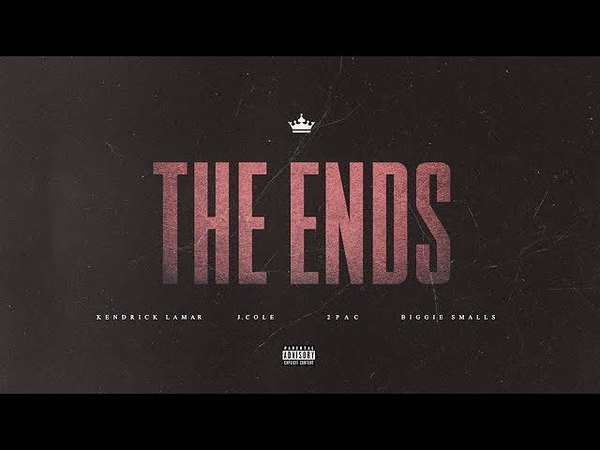 Kendrick Lamar J. Cole - The Ends (Remix) ft. 2Pac, Notorious B.I.G.