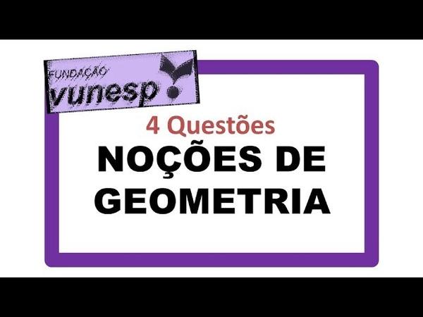 Vunesp Noções de Geometria forma perímetro área volume teorema de Pitágoras Prova Sap SP