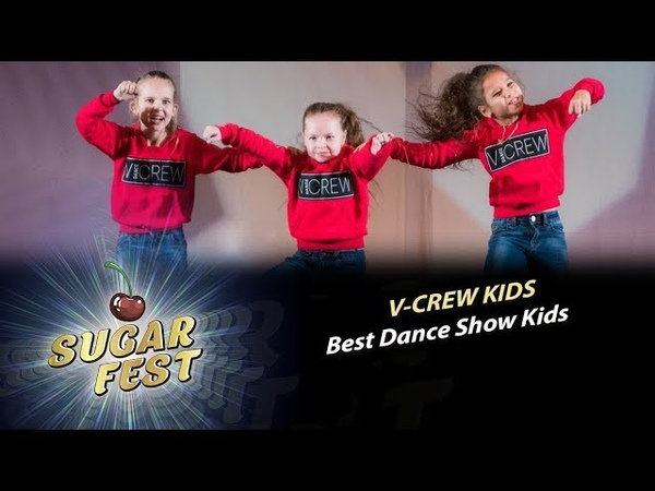 V-CREW KIDS 🍒 BEST DANCE SHOW KIDS 🍒 SUGAR FEST Dance Championship