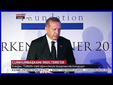 Cumhurbaşkanı Erdoğanın TÜRKEN Vakfı Öğrencilerine Konuşması 13 Mayıs 2018