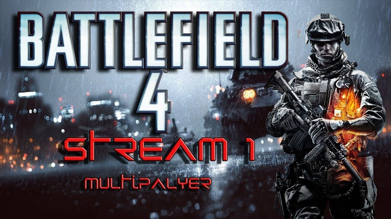 Battlefield 4 | Free Play| Multiplayer Live Stream 1