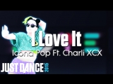 Just Dance Hits | I Love It - Icona Pop Ft. Charli XCX | Just Dance 2015