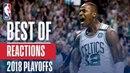 Best Reactions of the 2018 NBA Playoffs! NBANews NBA NBAPlayoffs