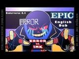 EPIC Underverse Dub Error vs. Ink by Jakei