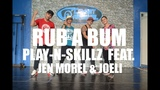Rub A Bum by Play-N-Skillz feat. Jenn Morel &amp Joeli Zumba Z Horse