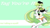 Vocaloid Tag You're It - Macne Nana Ft. YOHIOloid