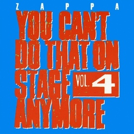 Frank Zappa альбом You Can't Do That On Stage Anymore, Vol. 4