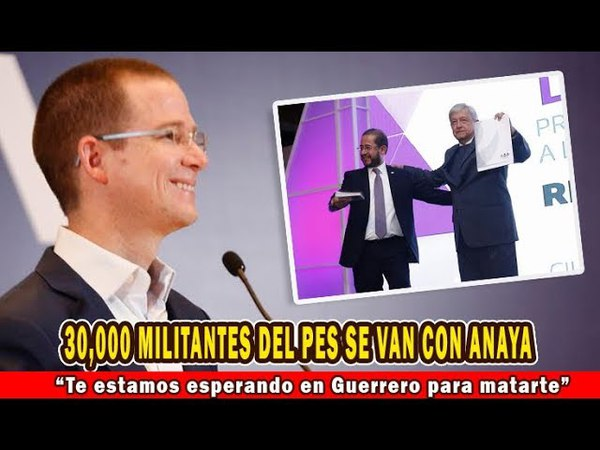 Dejan a AMLO y anuncian apoyo de 30 mil militantes del PES a Ricardo Anaya