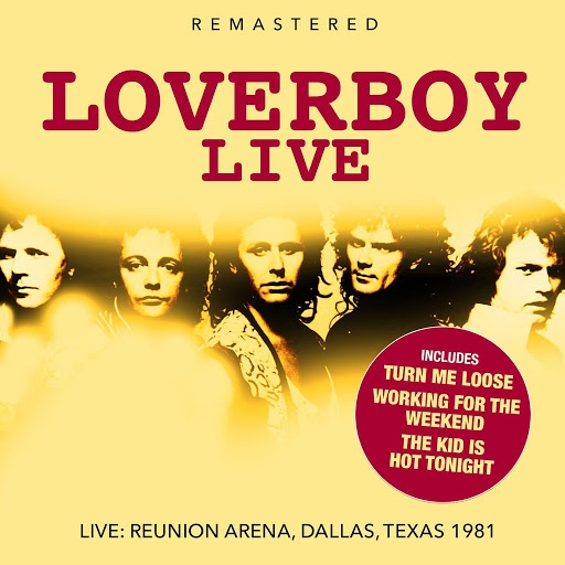 Loverboy альбом Live - Remastered (Live: Reunion Arena, Dallas, Texas 1981 )