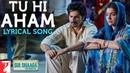 Lyrical: Tu Hi Aham   Sui Dhaaga - Made In India   Varun   Anushka   Anu Malik   Varun Grover