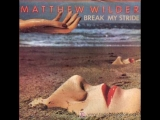 Matthew Wilder - Break My Stride(1983)