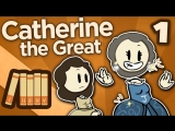 Catherine the Great - I_ Not Quite Catherine Yet - Extra History