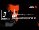 Techno music with @noirmusic The Black Lab Noir Recommends Episode 064 Periscope