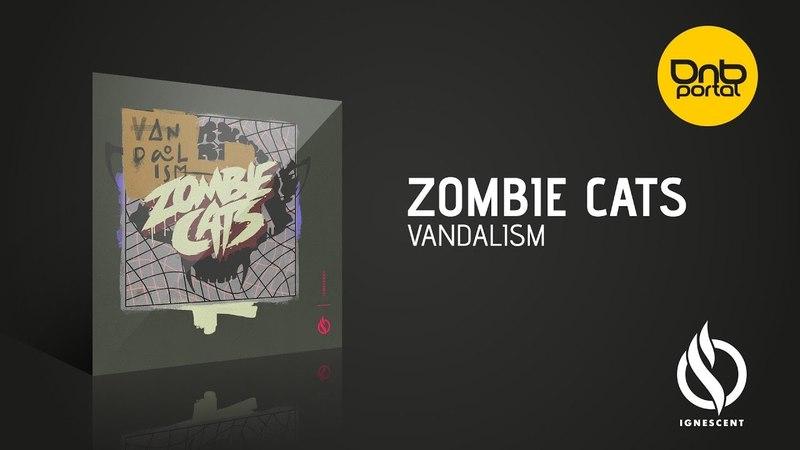 Zombie Cats - Vandalism [Ignescent Recordings]
