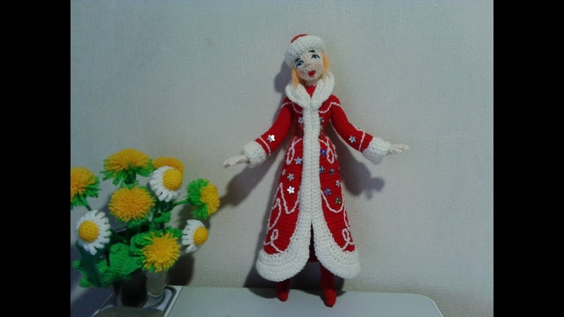 Снегурочка ч 1 Snegurochka p 1 Amigurumi Crochet Вязаные игрушки Вяжем вместе