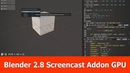 Blender 2.8 Screencast Addon GPU Shader Python API