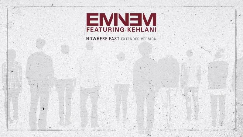 Eminem - Nowhere Fast (Extended_Audio) ft. Kehlani (1)