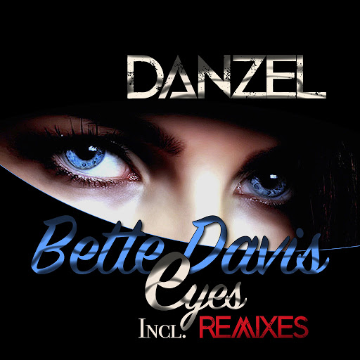 Danzel альбом Bette Davis Eyes - Incl. Remixes