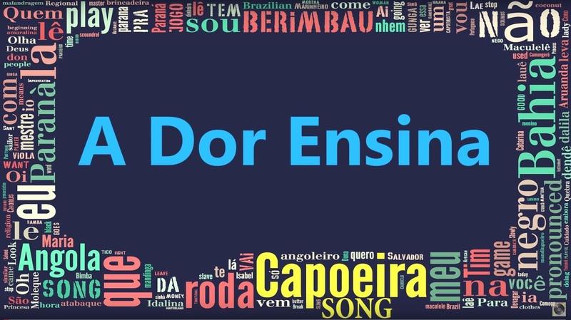 A Dor Ensina - Capoeira Song